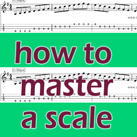 How To Master A Scale by Guitar Principles